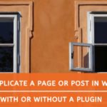 How to Duplicate a Page in WordPress: With/Without a Plugin