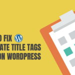 How to Fix Duplicate Title Tags Warning on WordPress