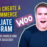 How to Create a WooCommerce Affiliate Program (Why You Should and Tips for Success!)