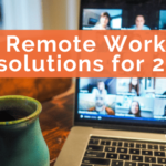 Remote Work Resolutions for 2021