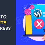 How to Completely Delete WordPress Site