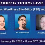 Gutenberg Times Live Q & A Jan 29 – 11 ET / 16 UTC Updates on WordPress Site-Editor (FSE) and Themes