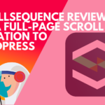 WPLift – Scrollsequence Review: Add a Full-Page Scroll Animation to WordPress