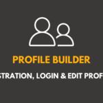 WordPress user registration, login and edit-profile – Profile Builder