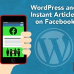 WordPress and Instant Articles on Facebook – 465-Media.com
