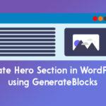 How to Create Hero Section in WordPress using GenerateBlocks?