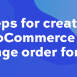 4 steps for creating a WooCommerce one page order form