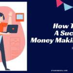 How to Start a Successful Money Making Blog in 2021