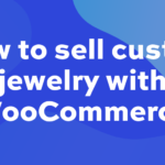How to sell custom jewelry with WooCommerce