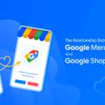 The relationship between Google Merchant Center & Google Shopping