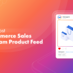 Boost WooCommerce Sales With the Instagram Product Feed