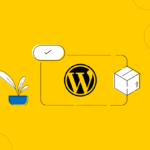 Top Considerations to Check for Your WordPress Products in 2021