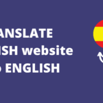 How to Translate Your Spanish Website to English (In 5 Steps)