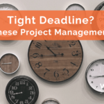 Tight Deadline? Use These Project Management Tips