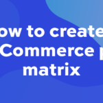 How to create a WooCommerce price matrix