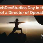 WebDevStudios Day in the Life of a Director of Operations