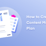 How to Create a Content Marketing Plan for 2021 (9+ Ideas)