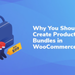 Why You Should Create Product Bundles in WooCommerce