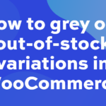 How to grey out out-of-stock variations in WooCommerce