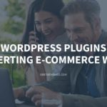Top 12+ WordPress Plugins for a Converting E-commerce Website – GretaThemes