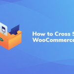 How to Cross Sell and Upsell in WooCommerce