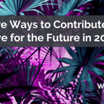 More Ways to Contribute to Five for the Future in 2021