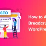 How to Add Breadcrumbs in WordPress to Improve SEO