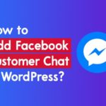 How to Add Facebook Customer Chat in WordPress? – WP Logout
