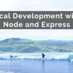 Local Development with Node and Express