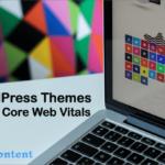 Which Theme is Perfect to Improve Google Core Web Vital Score