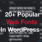 How to Find Out The Most Popular Google Fonts for Your Website