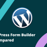 How to find out a perfect WordPress form builder plugin for your website?