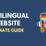 Multilingual Website Ultimate Guide: Everything You Need to Know
