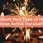Custom Post Type UI Hits 1 Million Active Installations
