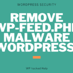 How Fix WP-feed.php & WP-tmp.php Malware in WordPress