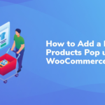 How to Add a Related Products Pop up to WooCommerce