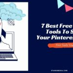 7 Best Yet Free Pinterest Tools You Can't Afford To Miss