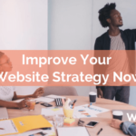Improve Your Website Strategy Now