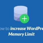 How to increase WordPress Memory Limit (quick fixes)