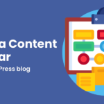 How to Create a Content Calendar for Your WordPress Blog