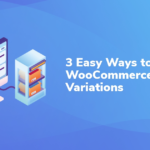 3 Easy Ways to List WooCommerce Variations