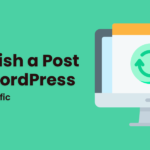 How to Republish a WordPress Post for SEO & Traffic