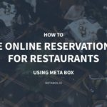 How to Create Online Reservation Form for Restaurants using Meta Box