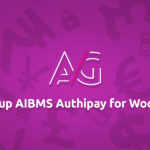 How to Setup AIBMS Authipay for WooCommerce