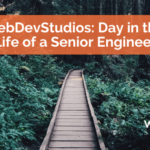 WebDevStudios: Day in the Life of a Senior Engineer