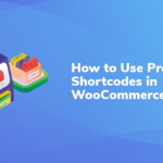 How to Use Product Shortcodes in WooCommerce