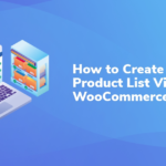 How to Create a Product List View in WooCommerce