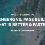 Gutenberg vs. Page Builders – What is Better & Faster? In-depth Comparison