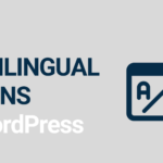 Best WordPress Multilingual Plugin: 4 of the Top Tools Compared