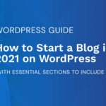 How to Start a Blog in 2021 on WordPress